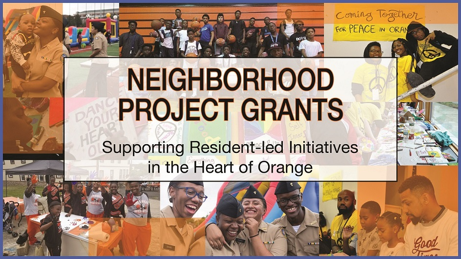 image with text: Neighborhood Project Grants Supporting Resident-Led Initiatives in the Heart of Orange